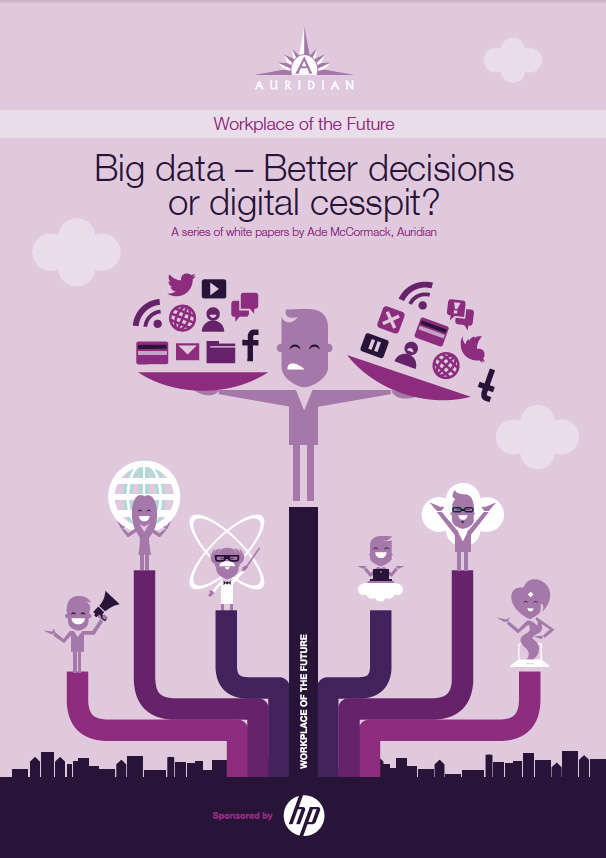 Big Data - Better Decisions or Digital Cesspit?