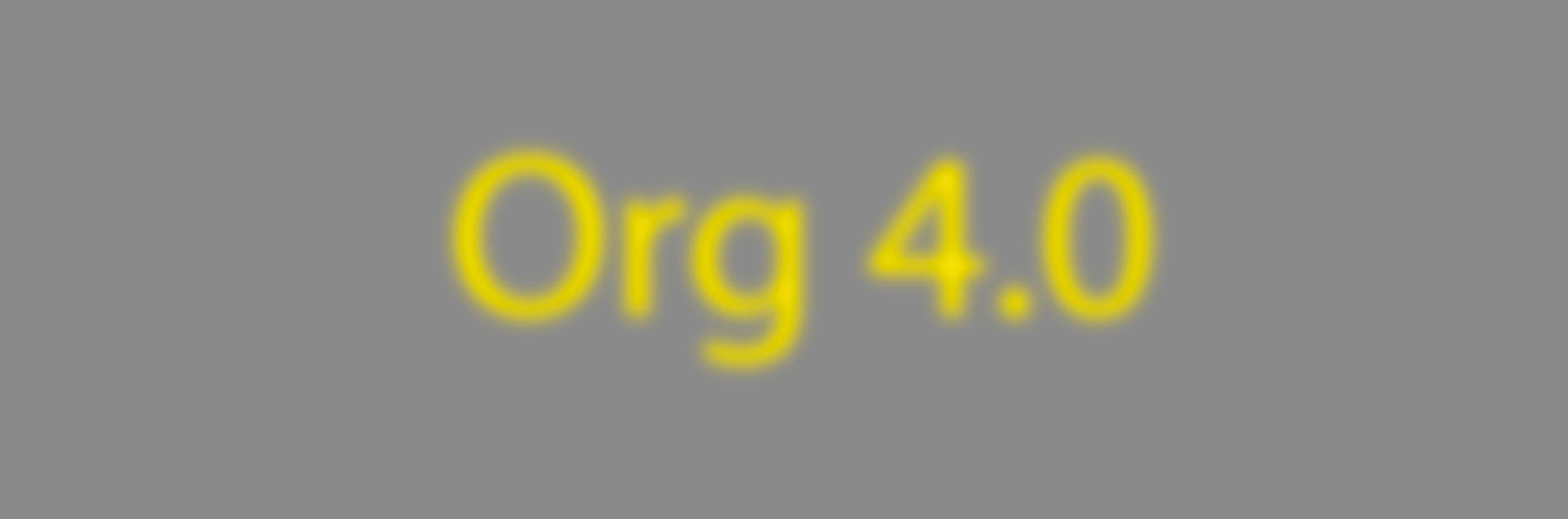 Org 4.0